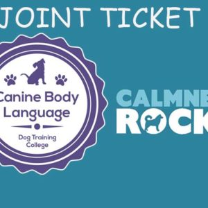 Canine Body Language and Calmness Rocks Joint Ticket