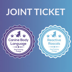 Reactive Rascals and Canine Body LanguageJoint Ticket